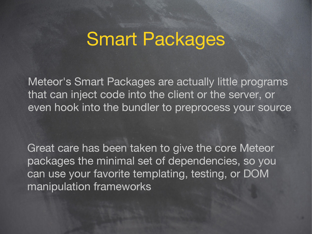 Smart Packages Meteor's Smart Packages are actu...