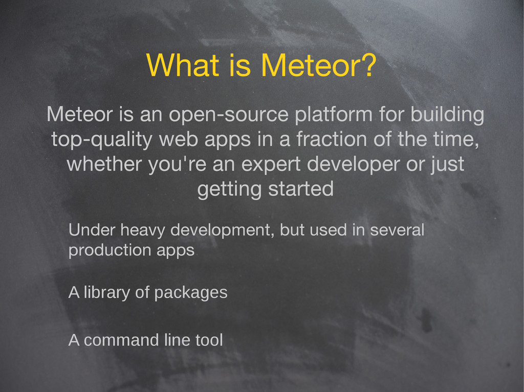 What is Meteor? Meteor is an open-source platfo...