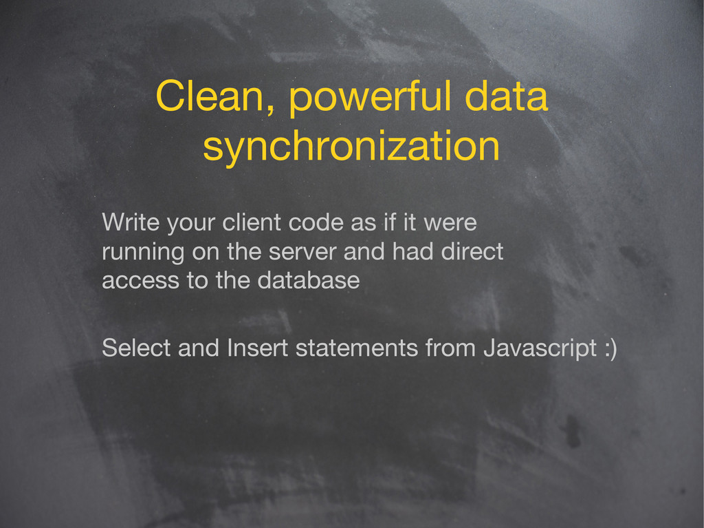 Clean, powerful data synchronization Write your...