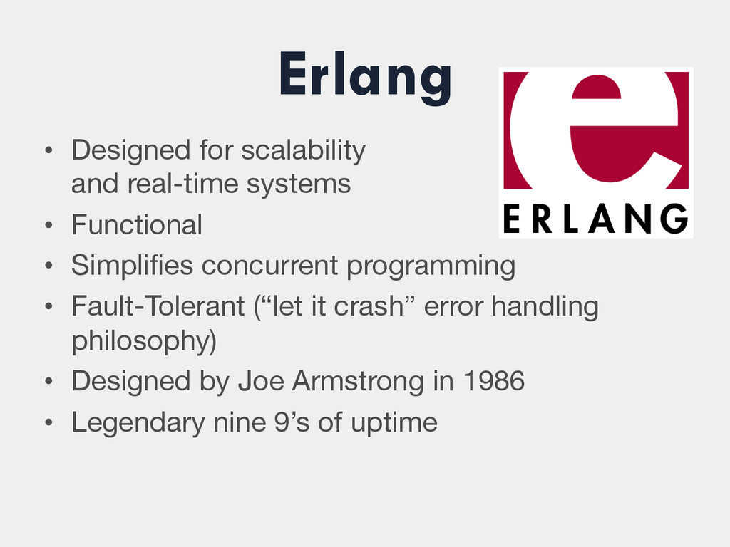 Erlang • Designed for scalability and real-ti...