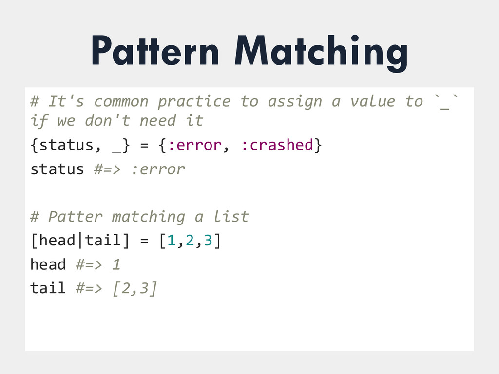 Pattern Matching # It's common practic...
