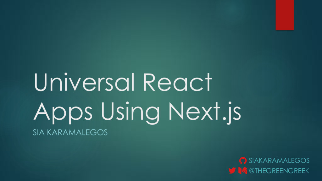 Universal React Apps Using Next.js SIA KARAMALE...