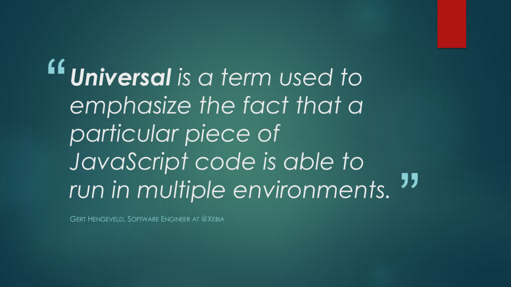 """ "" Universal is a term used to emphasize the f..."