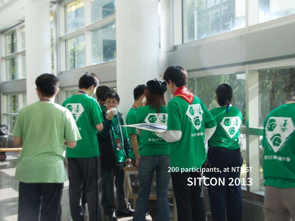 200 participants, at NTUST SITCON 2013
