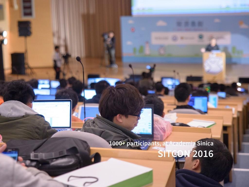 1000+ participants, at Academia Sinica SITCON 2...