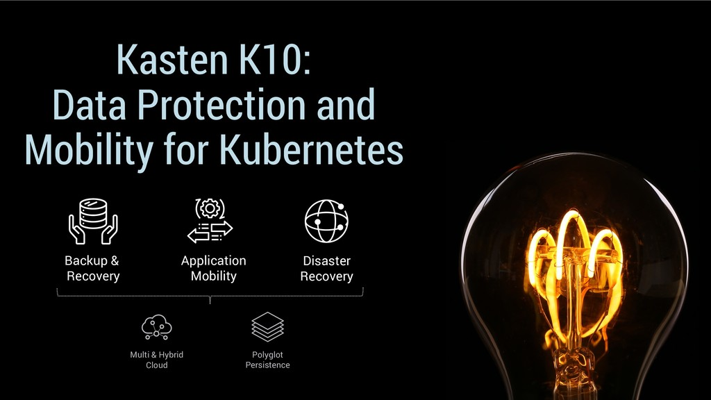 Kasten K10: Data Protection and Mobility for Ku...