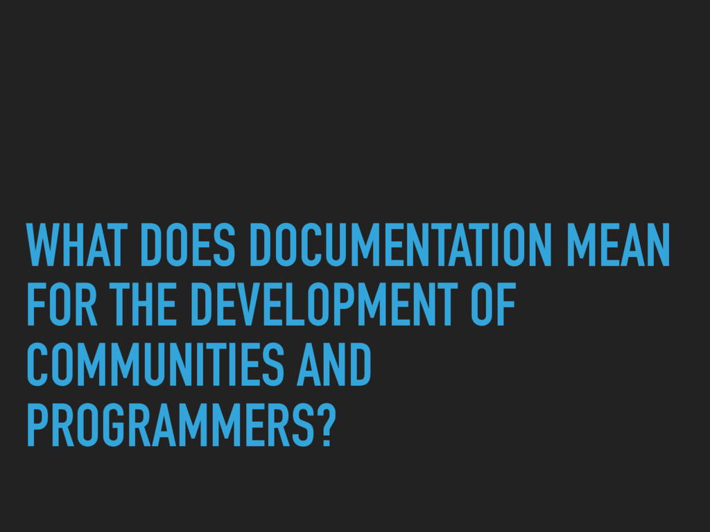 WHAT DOES DOCUMENTATION MEAN FOR THE DEVELOPMEN...