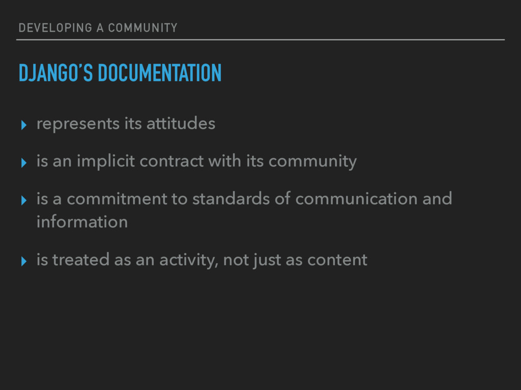 DEVELOPING A COMMUNITY DJANGO'S DOCUMENTATION ▸...