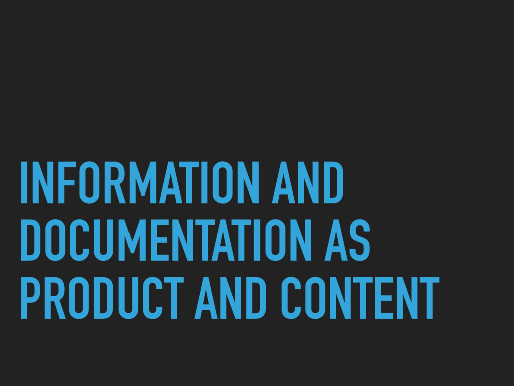 INFORMATION AND DOCUMENTATION AS PRODUCT AND CO...