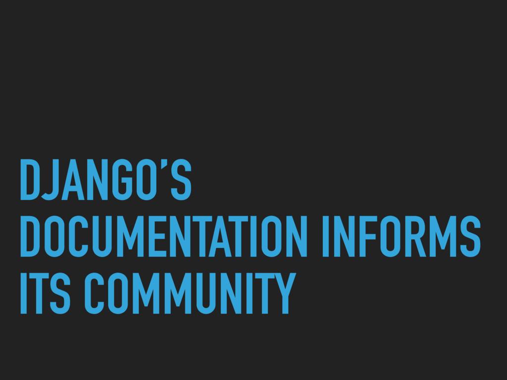 DJANGO'S DOCUMENTATION INFORMS ITS COMMUNITY