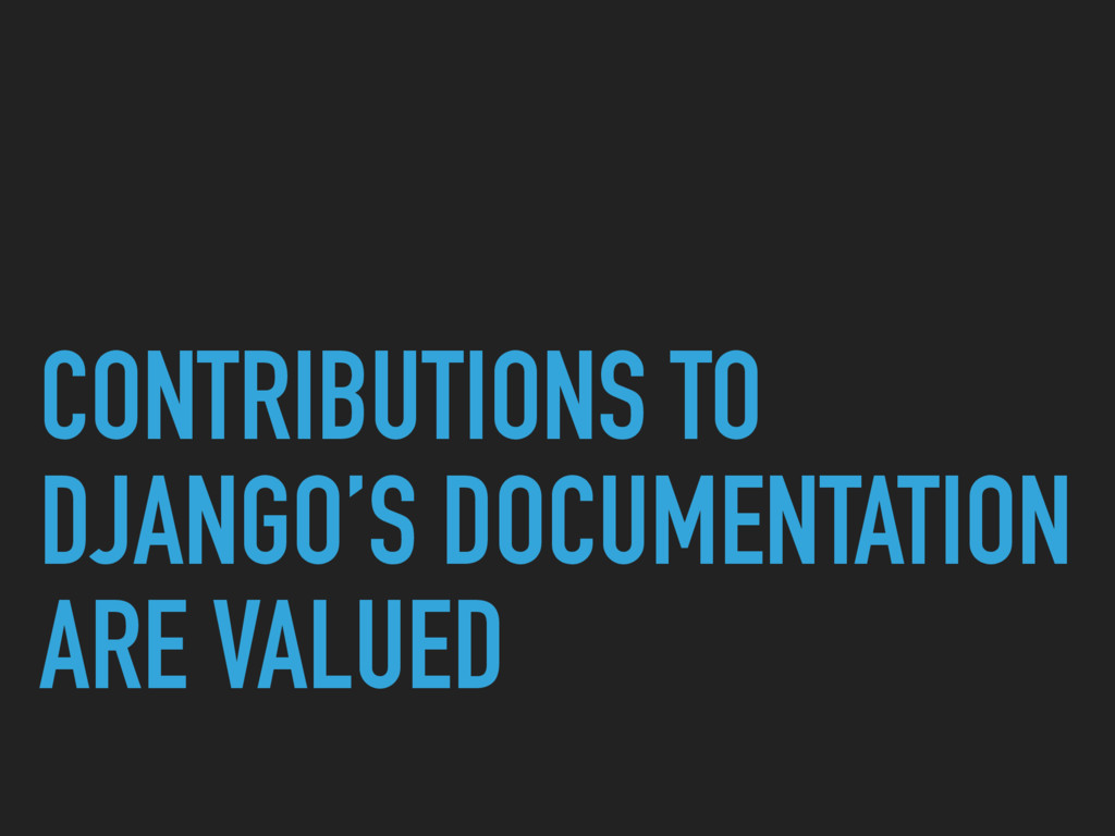 CONTRIBUTIONS TO DJANGO'S DOCUMENTATION ARE VAL...