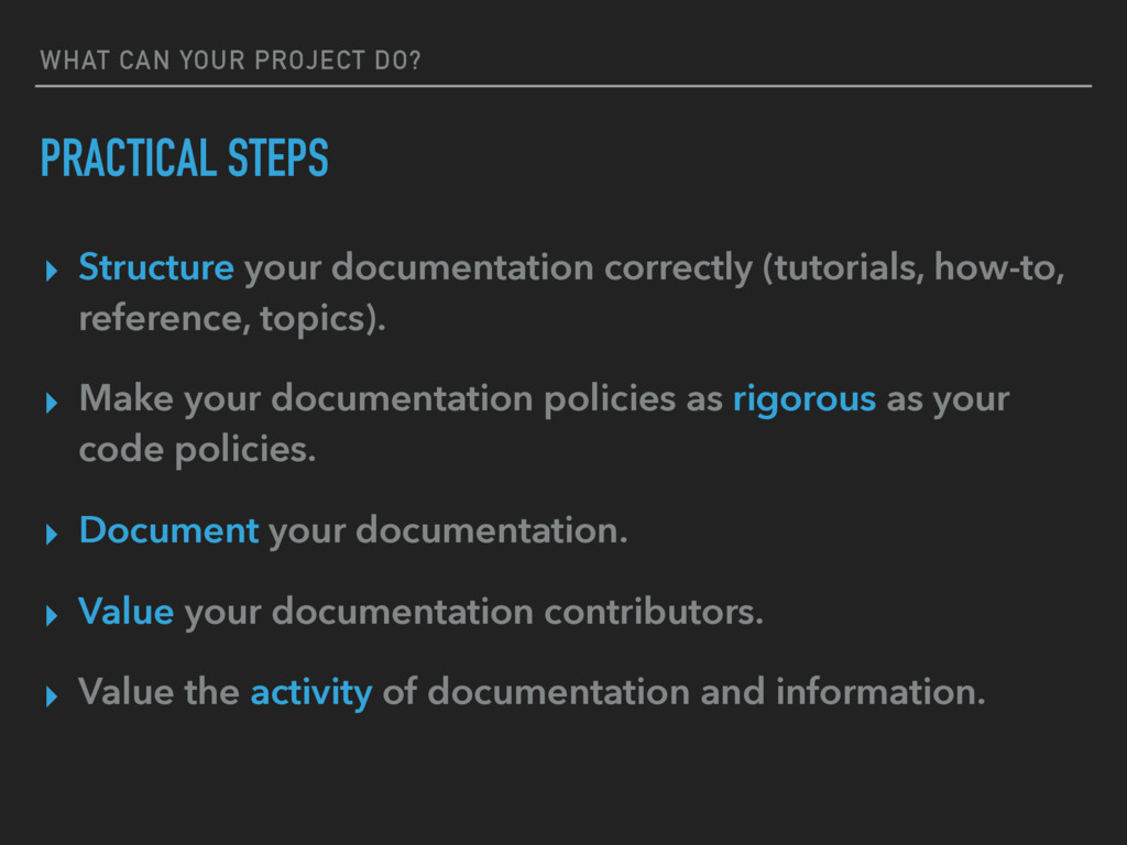 WHAT CAN YOUR PROJECT DO? PRACTICAL STEPS ▸ Str...