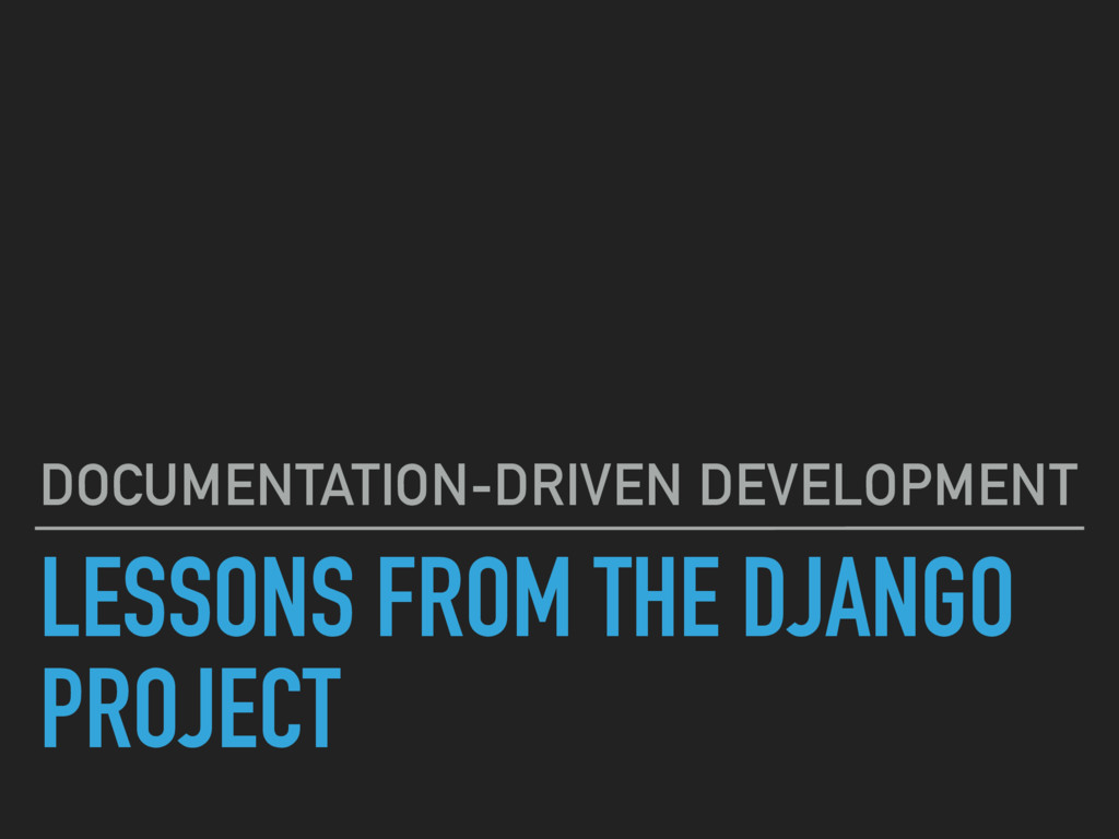 LESSONS FROM THE DJANGO PROJECT DOCUMENTATION-D...