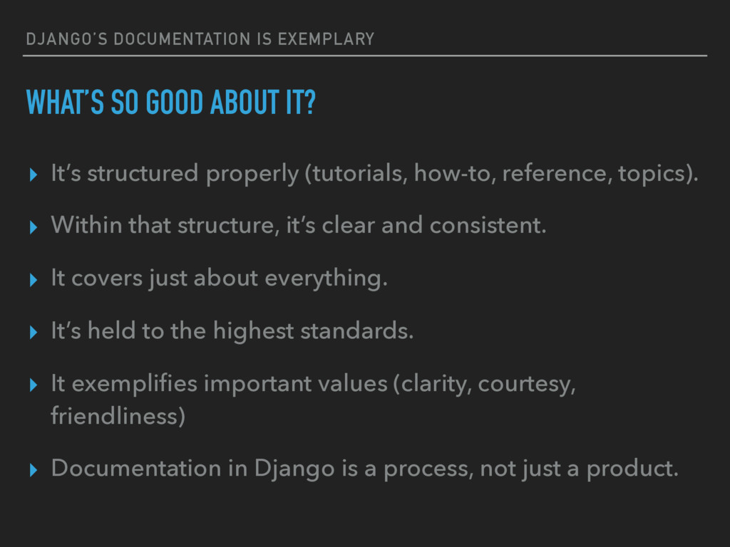 DJANGO'S DOCUMENTATION IS EXEMPLARY WHAT'S SO G...