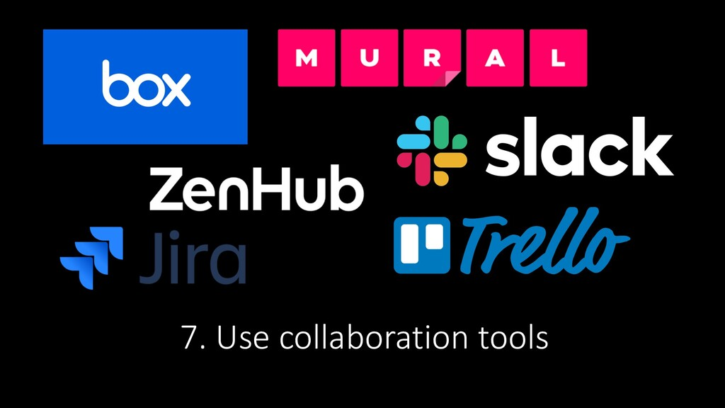 7. Use collaboration tools
