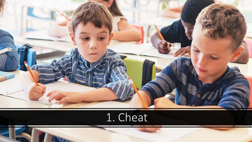 1. Cheat