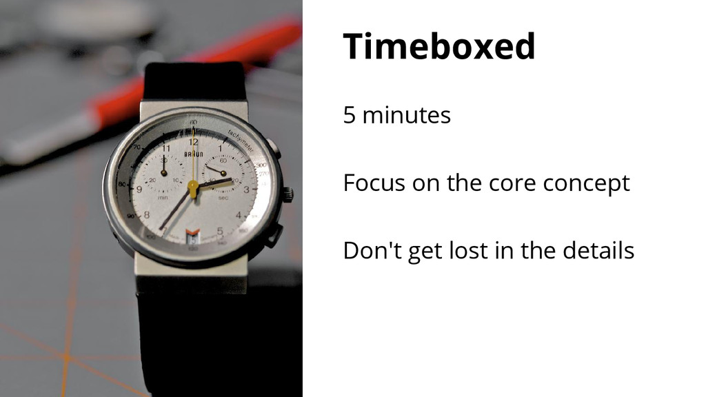 Timeboxed 5 minutes Focus on the core concept D...