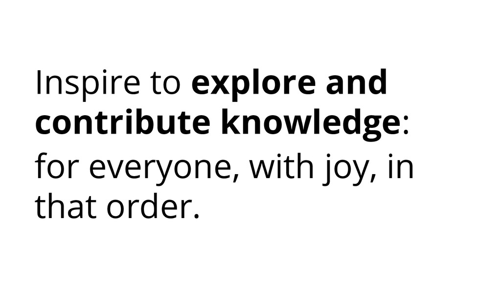 Inspire to explore and contribute knowledge: fo...