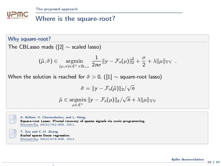 The proposed approach Where is the square-root?...