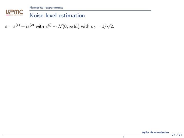 Numerical experiments Noise level estimation ε ...