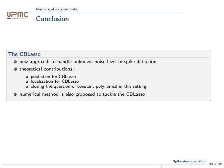Numerical experiments Conclusion The CBLasso ne...