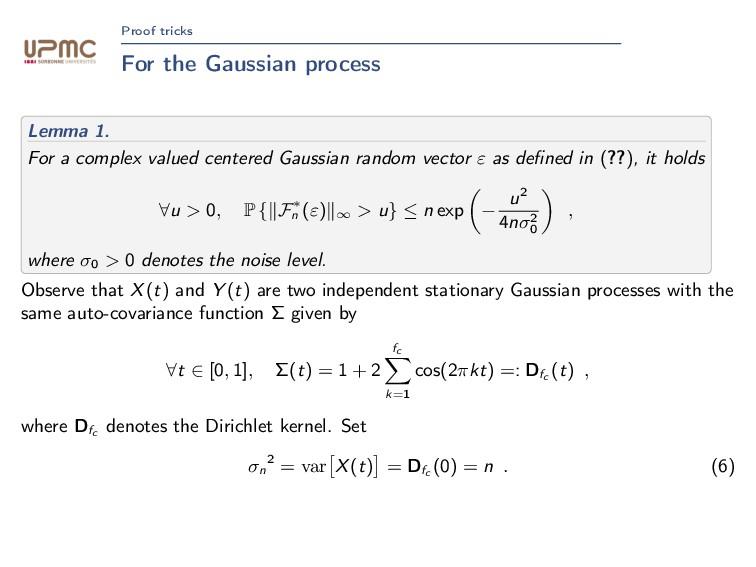 Proof tricks For the Gaussian process Lemma 1. ...