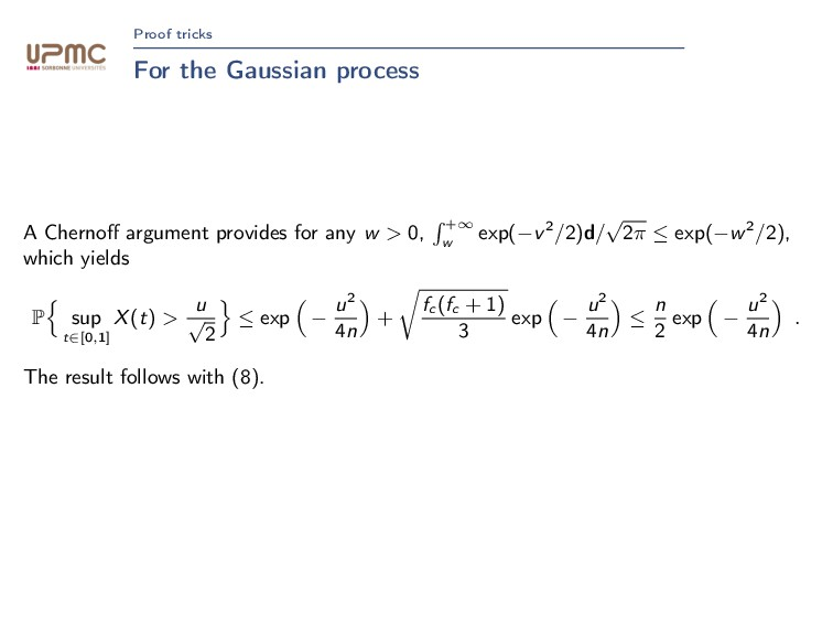Proof tricks For the Gaussian process A Chernoff...