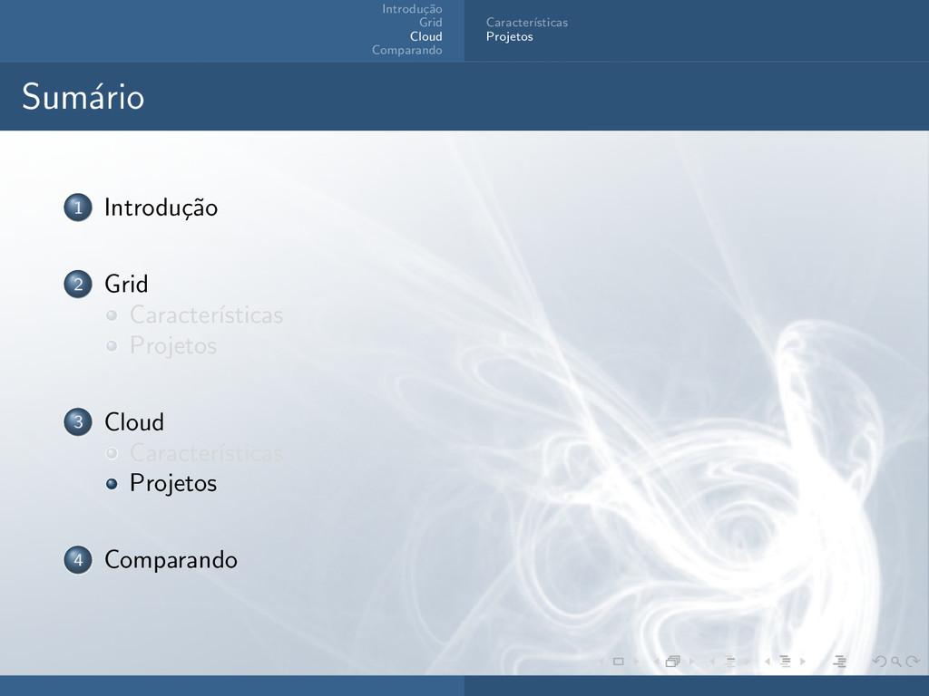 Introdu¸ c˜ ao Grid Cloud Comparando Caracter´ ...