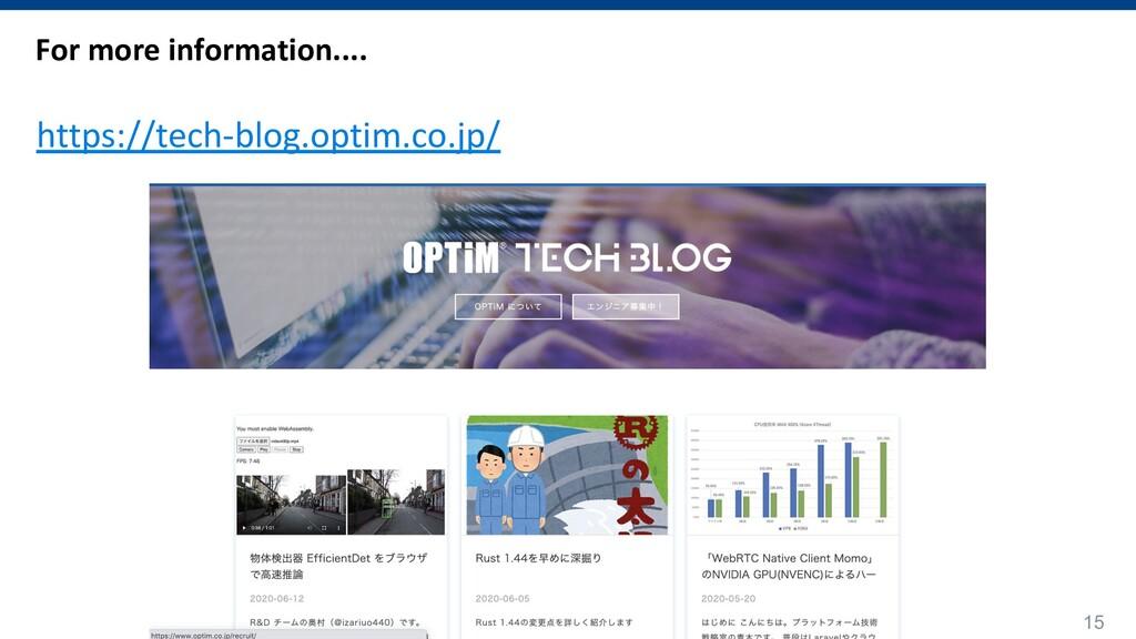 15 https://tech-blog.optim.co.jp/ For more info...