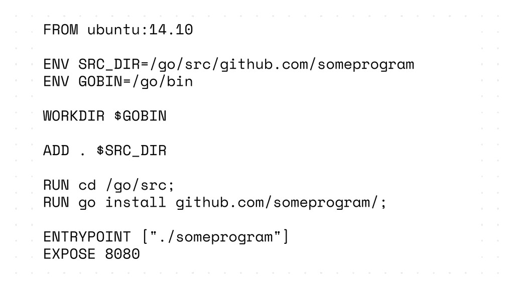 FROM ubuntu:14.10 ENV SRC_DIR=/go/src/github.co...