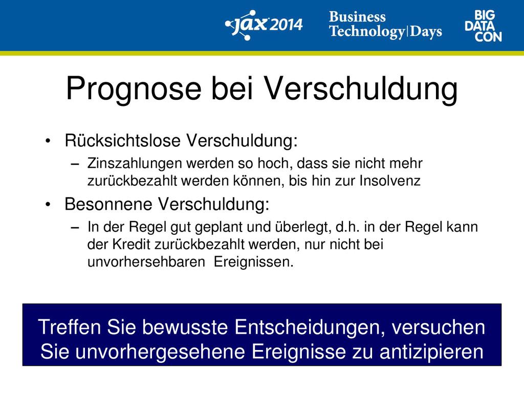 Prognose bei Verschuldung • Rücksichtslose Vers...