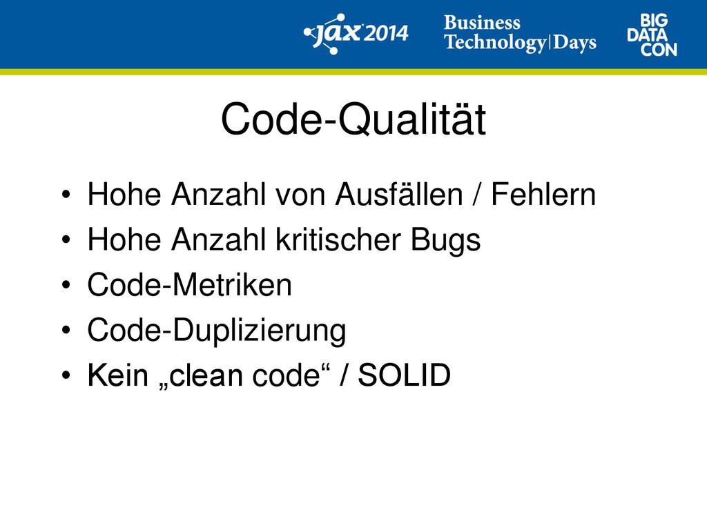 Code-Qualität • Hohe Anzahl von Ausfällen / Feh...
