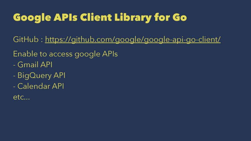 Google APIs Client Library for Go GitHub : http...