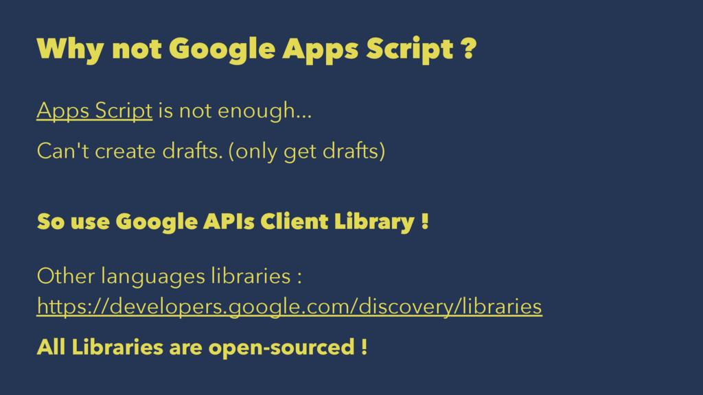 Why not Google Apps Script ? Apps Script is not...