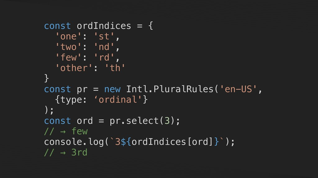 const ordIndices = { 'one': 'st', 'two': 'nd', ...