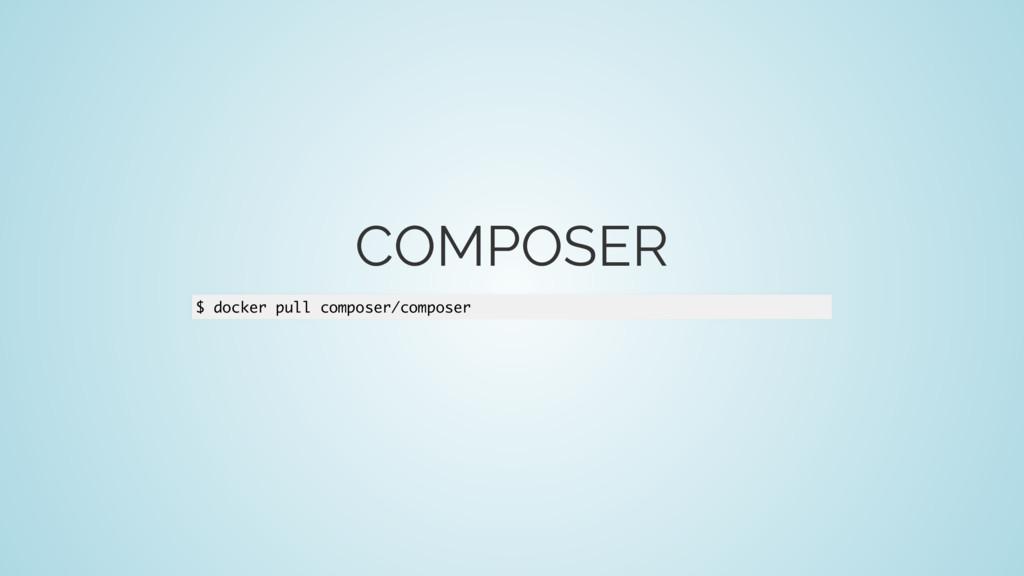 COMPOSER $ docker pull composer/composer