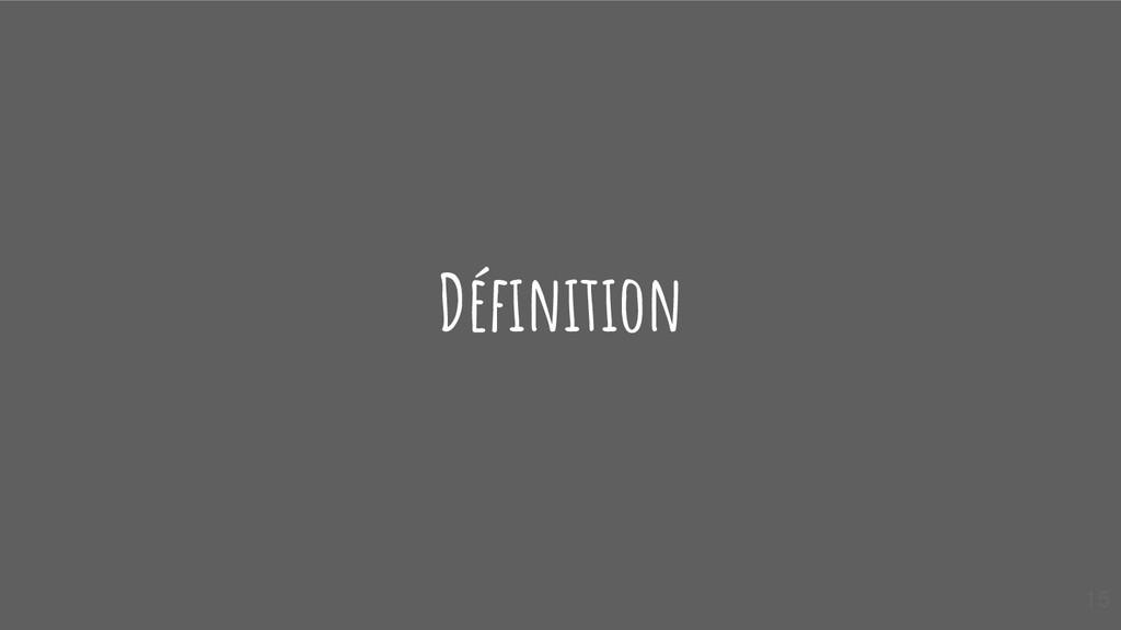 Définition 15