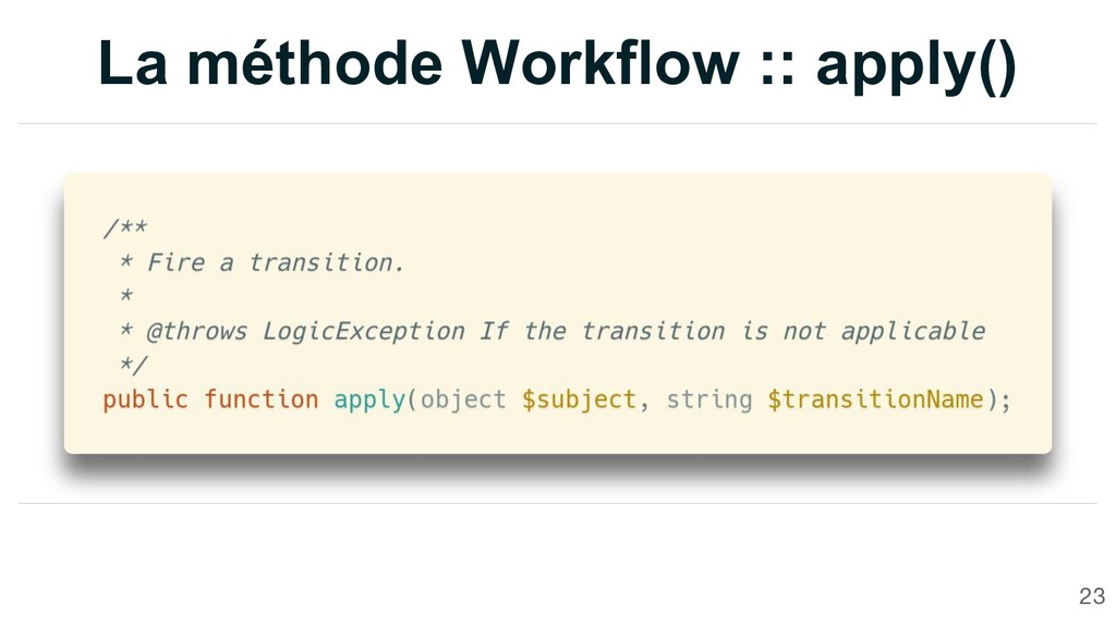 La méthode Workflow :: apply() 23
