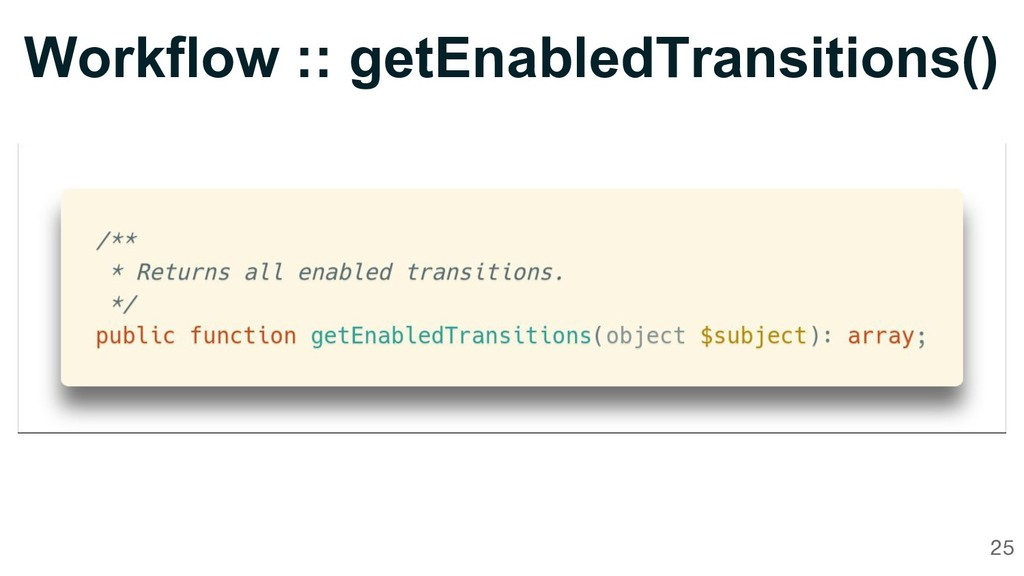 Workflow :: getEnabledTransitions() 25