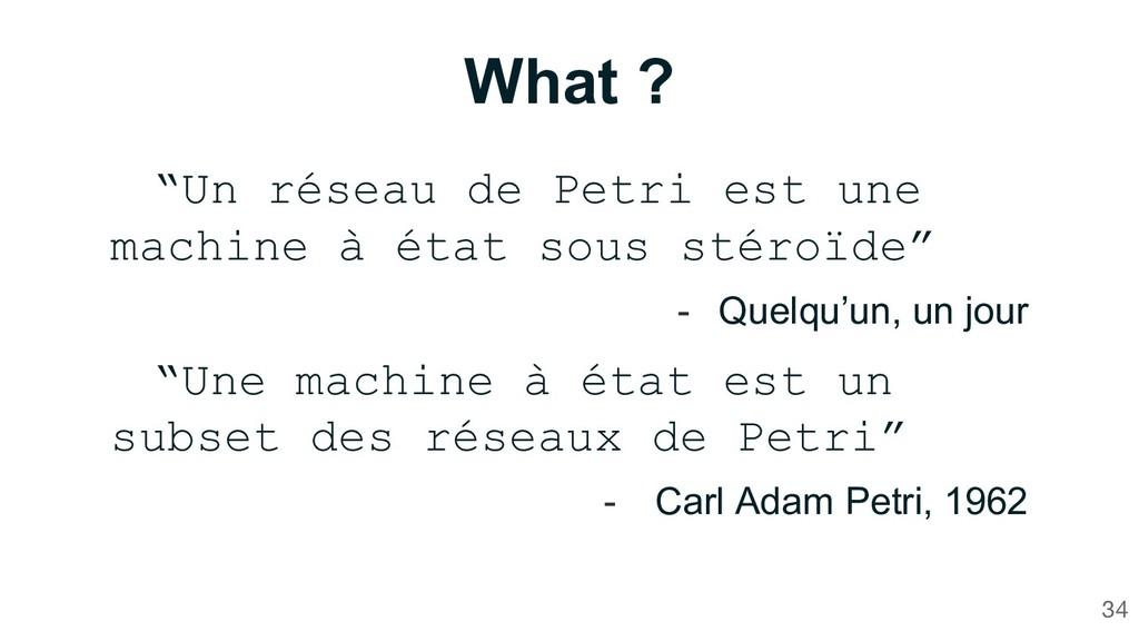 """What ? """"Un réseau de Petri est une machine à ét..."""
