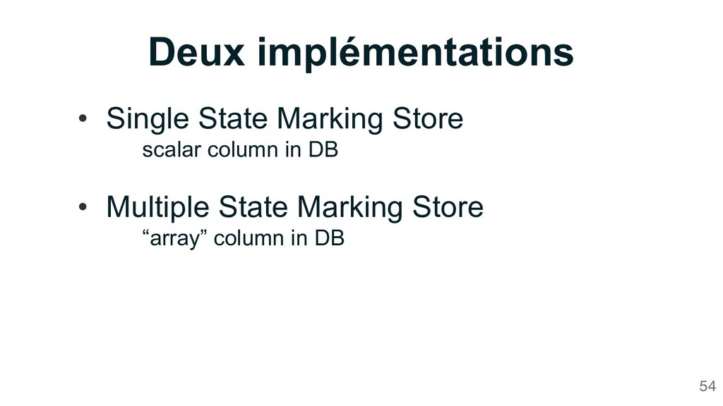 Deux implémentations 54 • Single State Marking ...
