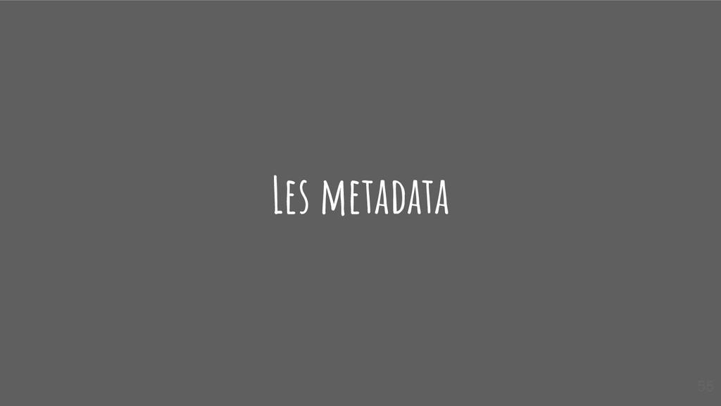 Les metadata 55