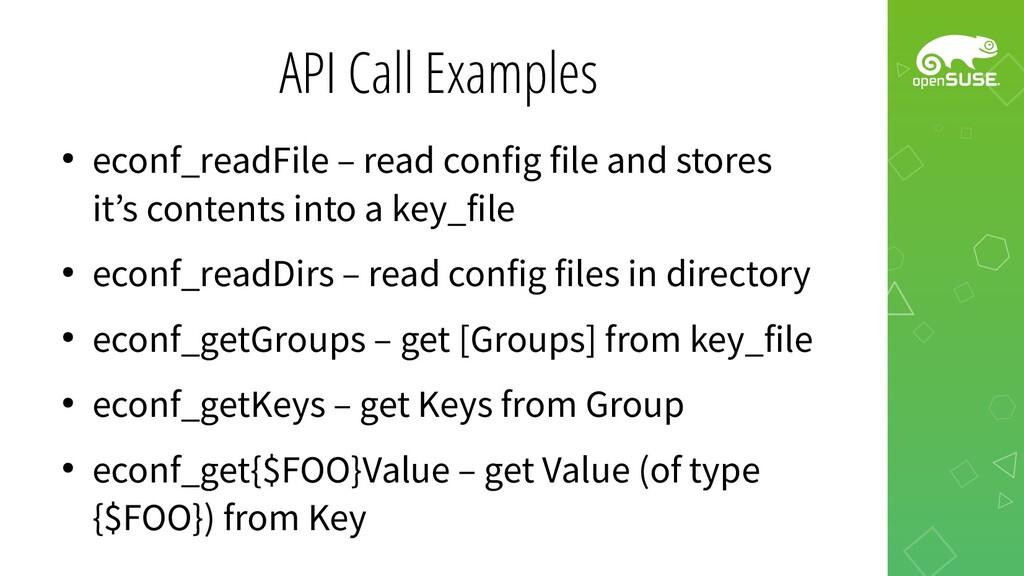 API Call Examples ● econf_readFile – read confi...