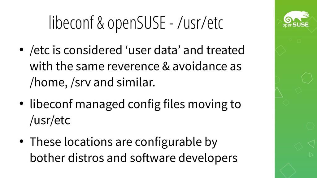 libeconf & openSUSE - /usr/etc ● /etc is consid...