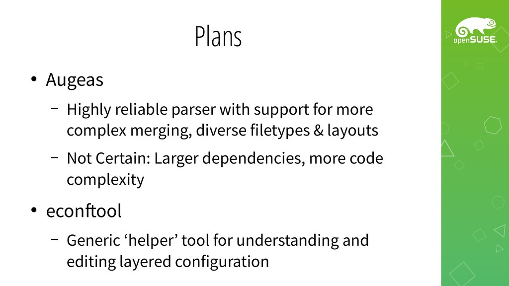 Plans ● Augeas – Highly reliable parser with su...
