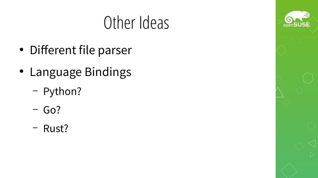 Other Ideas ● Different file parser ● Language ...