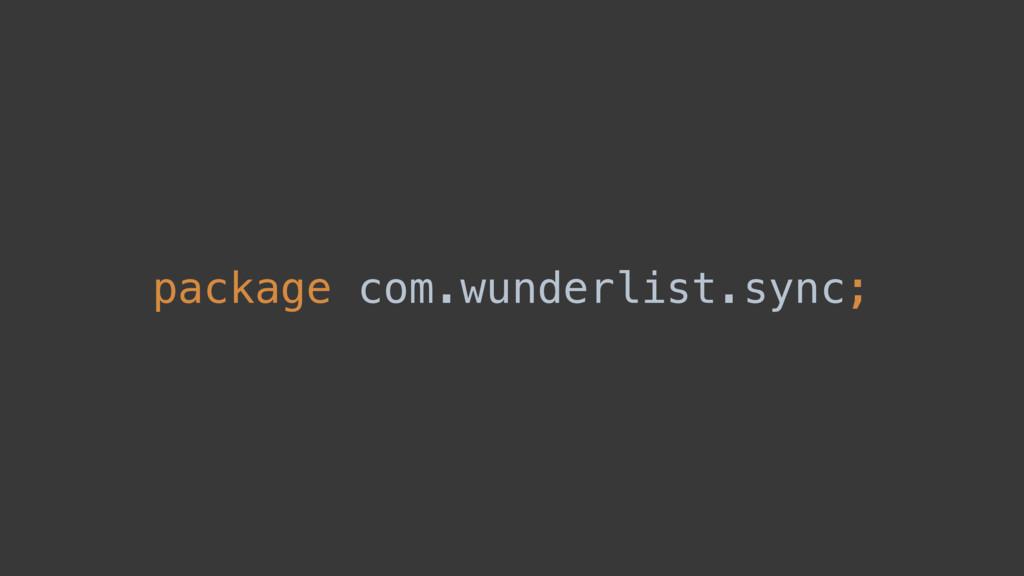 package com.wunderlist.sync;