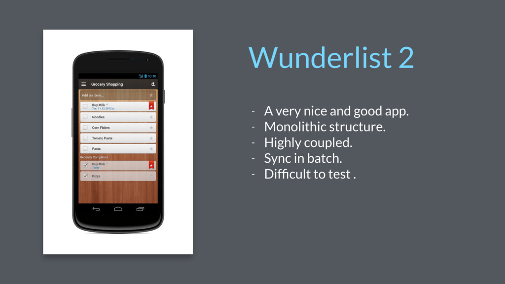 - A very nice and good app. - Monolithic struct...