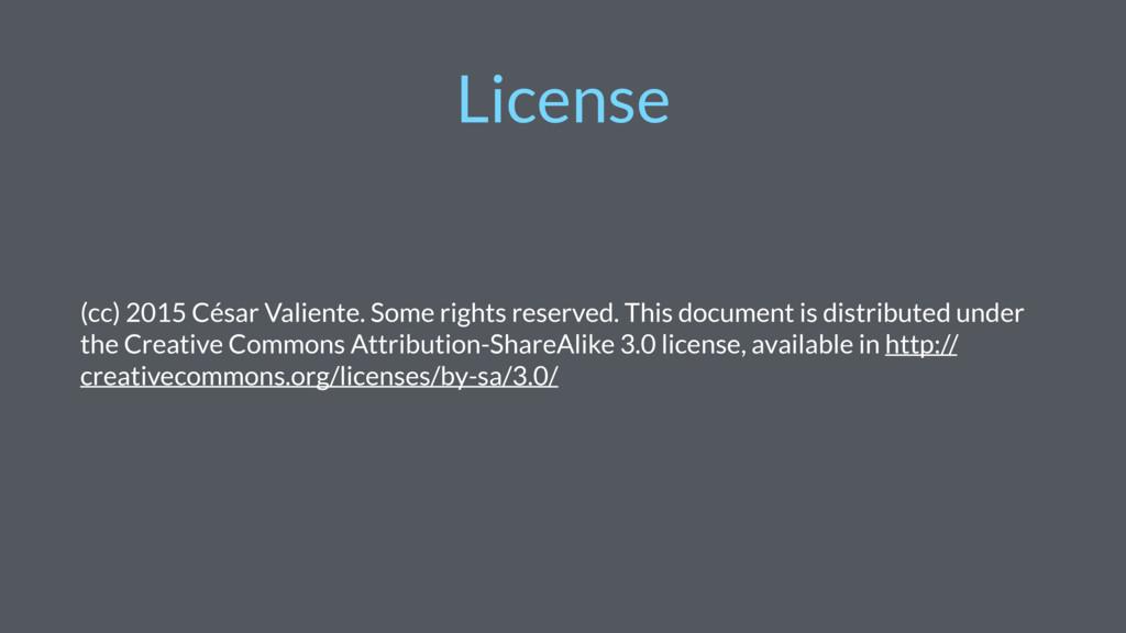 License (cc) 2015 César Valiente. Some rights r...