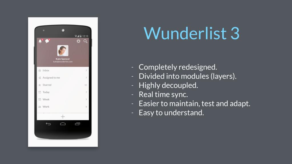 Wunderlist 3 - Completely redesigned. - Divided...
